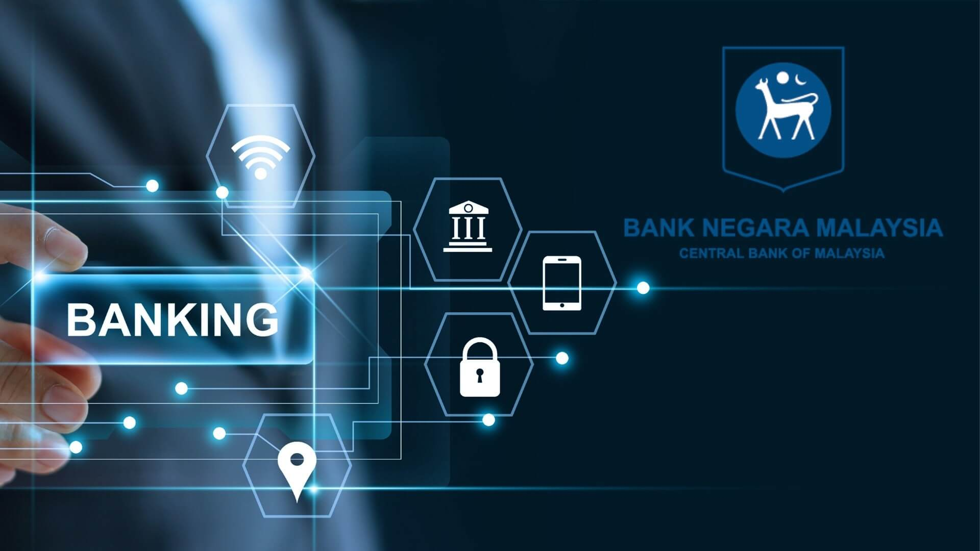 Bank Negara Sets Out Framework for Virtual Banks in Malaysia